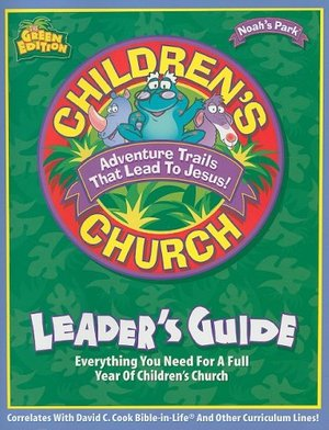 Children's Church Leader's Guide: Everything You Need for a Full Year of Children's Church (Noah's Park Children's Church)