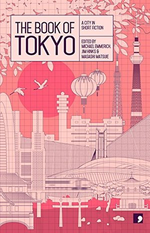 Book of Tokyo: A City in Short Fiction (Reading the City), The