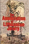 Annihilation of Lithuanian Jewry