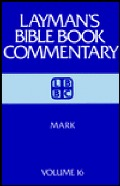 Layman's Bible Book Commentary, Vol. 16: Mark
