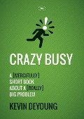 Crazy Busy