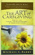 Art of Caregiving: How to Lend Support and Encouragement to Those with Cancer, The
