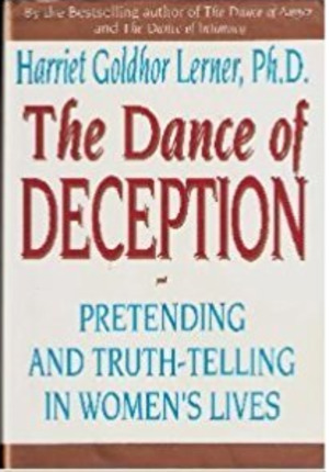 Dance of Deception: Pretending and Truth-Telling in Women's Lives, The