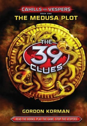 39 Clues: Cahills vs. Vespers Book 1: The Medusa Plot - Library Edition, The
