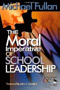 Moral Imperative of School Leadership, The