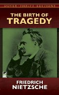 Birth of Tragedy (Dover Thrift Editions), The