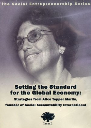 Ashoka's Social Entrepreneurship Series presents Setting the Standards for the Global Economy: Strategies from Alice Tepper Marlin and Social Accountability International