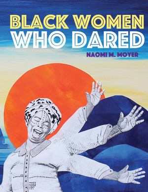 Black Women Who Dared