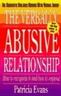 Verbally Abusive Relationship: How to Recognize It and How to Respond, The