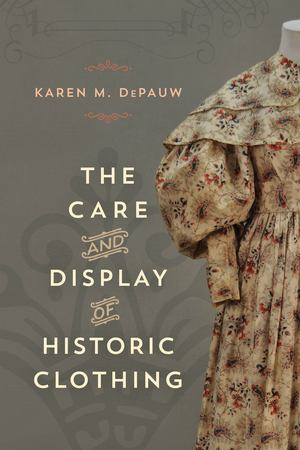 Care and Display of Historic Clothing, The