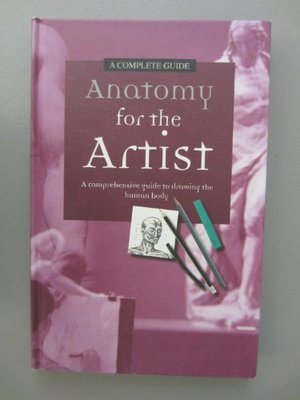 Anatomy for the Artist: A Comprehensive Guide to Drawing the Human Body, a Complete Guide
