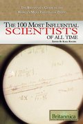 100 Most Influential Scientists of All Time (The Britannica Guide to the World's Most Influential People), The