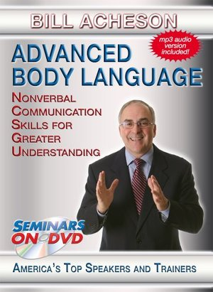 Advanced Body Language - Nonverbal Communication Skills for Greater Understanding - Dynamic DVD Training Video featuring Bill Acheson