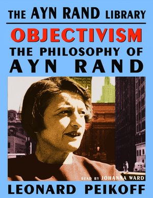 Objectivism: The Philosophy of Ayn Rand [Audible]
