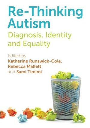 Re-Thinking Autism: Diagnosis, Identity and Equality