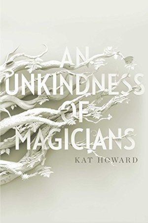 Unkindness of Magicians, An