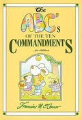 ABC's of the Ten Commandments...for children, The