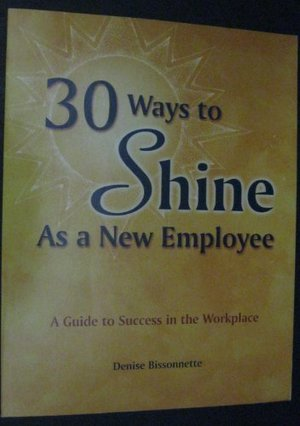 30 Ways to Shine as a New Employee: