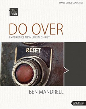 Bible Studies for Life: Do Over: Experience New Life in Christ - Leader Kit