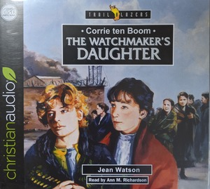Watchmaker's Daughter - Corrie ten Boom, The