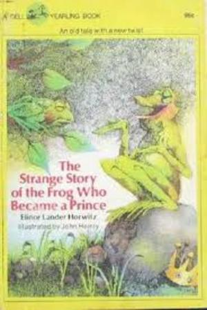 Strange Story of the Frog Who Became a Prince, The