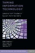 Taming Information Technology: Lessons from Studies of System Administrators (Human Technology Interaction)