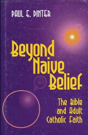 Beyond Naive Belief: The Bible & Adult Catholic Faith