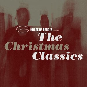 House of Heroes Presents The Christmas Classics