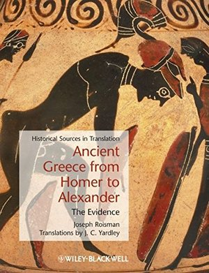 Ancient Greece from Homer to Alexander: The Evidence (Blackwell Sourcebooks in Ancient History)