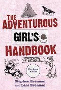 Adventurous Girl's Handbook: For Ages 9-99, The