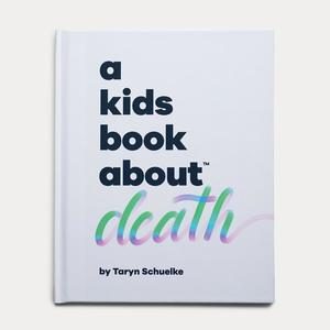 Kids Book about Death, A