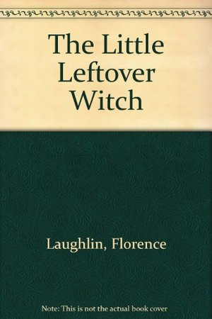 Little Leftover Witch, The