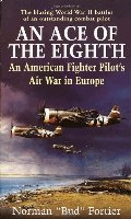Ace of the Eighth: An American Fighter Pilot's Air War in Europe, An