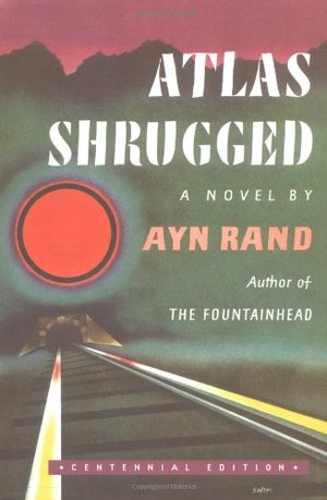 Atlas Shrugged (Centennial Edition)