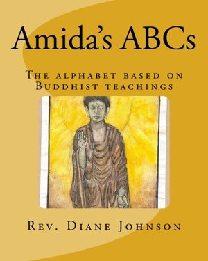 Amida's ABCs: An alphabet book based on Buddhist teachings.