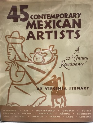45 Contemporary Mexican Artists : A 20th Century Renaissance