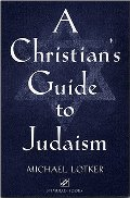 Christian's Guide to Judaism: Stimulus Books (Studies in Judaism and Christianity), A
