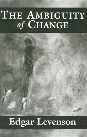 Ambiguity of Change: An Inquiry Into the Nature of Psychoanalytic Reality, The