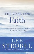 Case for Faith: A Journalist Investigates the Toughest Objections to Christianity (Case for ... Series), The