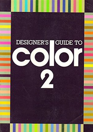 Designer's Guide to Color Bk. 2