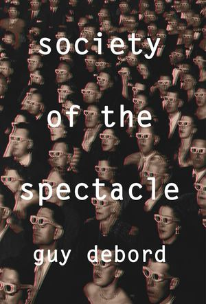 Society of the Spectacle, The