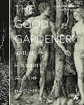 Good Gardener?: Nature, Humanity and the Garden, The
