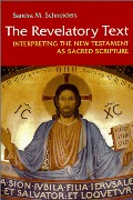 Revelatory Text: Interpreting the New Testament as Sacred Scripture, Second Edition (Michael Glazier Books), The