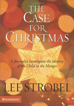 Case for Christmas: A Journalist Investigates the Identity of the Child in the Manger, The