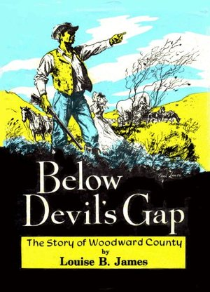 Below Devil's Gap: The Story of Woodward County