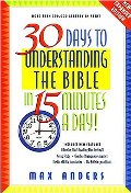 30 Days to Understanding the Bible in 15 Minutes a Day: Expanded Edition