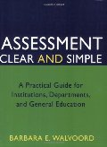 Assessment Clear and Simple: A Practical Guide for Institutions, Departments, and General Education (Jossey-Bass Higher and Adult Education)