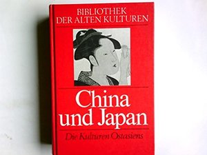 China Und Japan: Die Kulturen Ostasiens