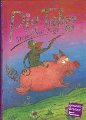 Celebrate Reading! Pig Tales Stories That Twist