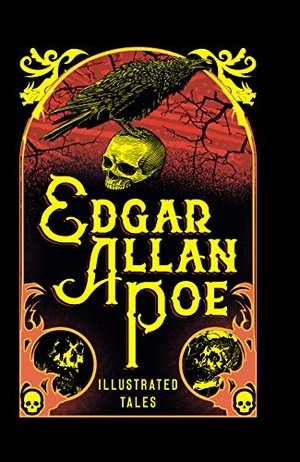 Edgar Allan Poe: Illustrated Tales (Illustrated Classic Editions)
